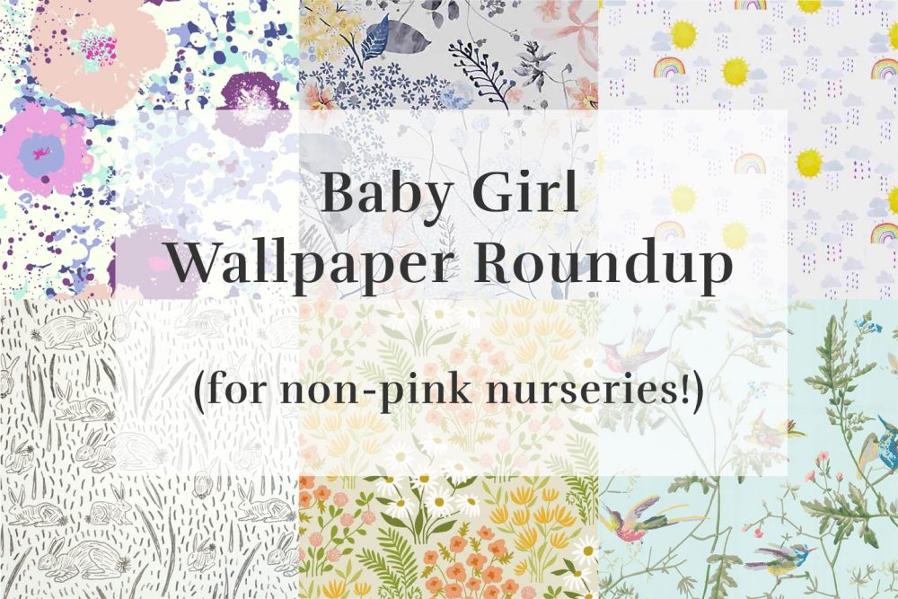 Baby Girl Wallpaper Roundup (for non-pink nurseries) | Melissa Lynch | melissalynch.com